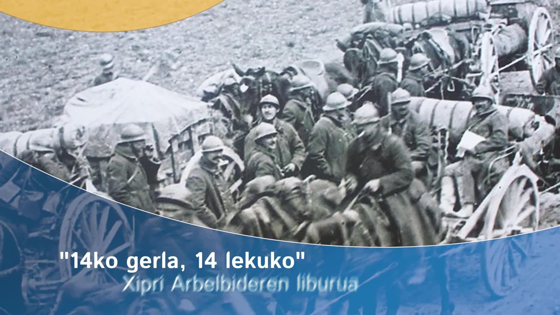 """""""14ko gerla 14lekuko"""" Xipri Arbelbideren liburua"""