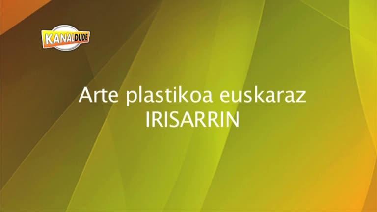 Arte plastikoak euskaraz Irisarrin